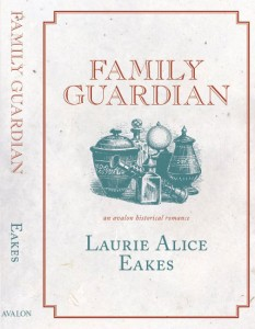 Cover for Family Guardian by Laurie Alice Eakes